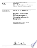 Aviation security efforts to measure effectiveness and strengthen security programs