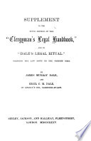 "supplement to the fifth edition of the ""clergyman's legal handbook,"" and to ""dale's legal ritual."" bringing the law down to the present times."