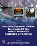 Innovative Exploration Methods for Minerals  Oil  Gas  and Groundwater for Sustainable Development