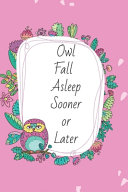 Owl Fall Asleep Sooner Or Later