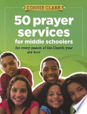 50 Prayer Services for Middle Schoolers Book