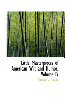Little Masterpieces of American Wit and Humor
