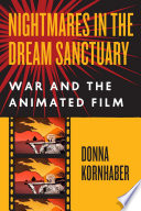 link to Nightmares in the dream sanctuary : war and the animated film in the TCC library catalog