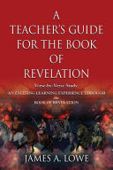A TEACHER S GUIDE FOR THE BOOK OF REVELATION