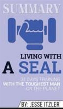 Summary of Living with a SEAL Book PDF