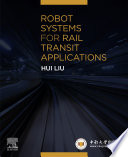 Robot Systems for Rail Transit Applications