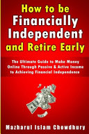 How to be Financially Independent and Retire Early