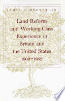Land Reform And Working Class Experience In Britain And The United States 1800 1862