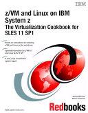 z/VM and Linux on IBM System z: The Virtualization Cookbook for SLES 11 SP1