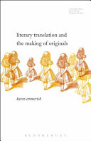 Literary Translation and the Making of Originals