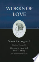 """Kierkegaard's Writings, XVI, Volume 16: Works of Love"" by Søren Kierkegaard, Howard V. Hong, Edna H. Hong"