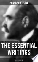 The Essential Writings of Rudyard Kipling  Illustrated Edition