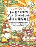 The Baker's Fun-Schooling Journal