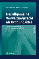 Das allgemeine Verwaltungsrecht als Ordnungsidee: Grundlagen und ...