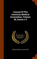 Journal of the American Medical Association  Volume 45  Issues 1 9