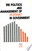 The Politics And Management Of Restraint In Government