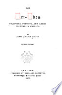 The Art idea  Sculpture  Painting  and Architecture in America
