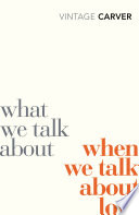 What We Talk About When We Talk About Love Pdf/ePub eBook
