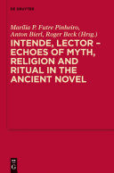 Pdf Intende, Lector - Echoes of Myth, Religion and Ritual in the Ancient Novel Telecharger
