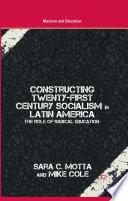 Constructing Twenty First Century Socialism in Latin America