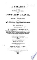 A Treatise on the nature and cure of Gout, comprehending a general view of a morbid state of the digestive organs; and of regimen: with some observations on rheumatism