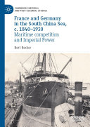 France and Germany in the South China Sea  c  1840   1930