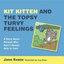 Kit Kitten and the Topsy-Turvy Feelings
