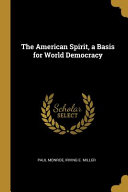 The American Spirit A Basis For World Democracy Book