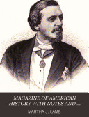 The Magazine of History with Notes and Queries