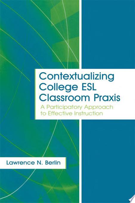 Contextualizing College ESL Classroom Praxis