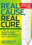 """Real Cause, Real Cure: The 9 root causes of the most common health problems and how to solve them"" by Jacob Teitelbaum M.D., Bill Gottlieb"