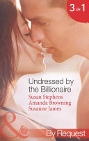 Undressed by the Billionaire: The Ruthless Billionaire's Virgin / The Billionaire's Defiant Wife / The British Billionaire's Innocent Bride (Mills & Boon By Request) ebook
