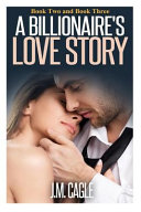 A Billionaire's Love Story, Book Two and Book Three