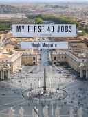 My First 40 Jobs