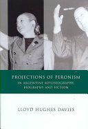 Projections of Peronism in Argentine Autobiography  Biography and Fiction