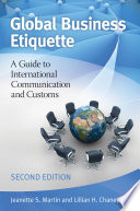 """""""Global Business Etiquette: A Guide to International Communication and Customs, 2nd Edition"""" by Jeanette S. Martin, Lillian H. Chaney"""