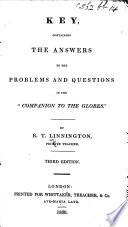 """Key, containing the answers to the problems and questions in the """"Companion to the Globes"""" ... Third edition"""