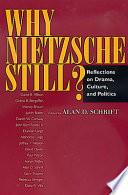 Why Nietzsche Still