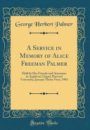 A Service in Memory of Alice Freeman Palmer