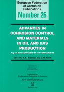 Advances in Corrosion Control and Materials in Oil and Gas Production