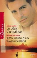 Le désir d'un prince - Amoureuse d'un Westmoreland (Harlequin Passions)