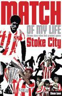 Stoke City Match of My Life