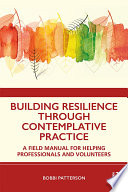 Building Resilience Through Contemplative Practice