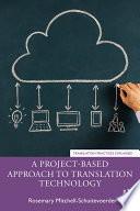 A Project Based Approach to Translation Technology