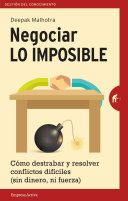 Negociar lo imposible/ Negotiating The Impossible