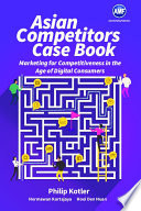 Asian Competitors Marketing For Competitiveness In The Age Of Digital Consumers Book PDF