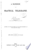 A Handbook of Practical Telegraphy