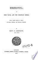Herzegovina; Or, Omer Pacha and the Christian Rebels