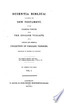 Scientia Biblica  containing the New Testament  in the original tongue  with the English Vulgate  and a copious and original collection of parallel passages printed in words at length   By W  Carpenter   Gr  Eng  L P