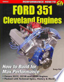 Ford 351 Cleveland Engines  : How to Build for Max Performance